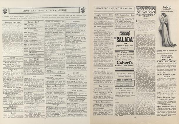 Article Preview: SHOPPERS' AND BUYERS' GUIDE: A classified list of business concerns which we recommend to the patronage of our readers. We believe every firm and individual here represented to be thoroughly reliable, and should be obliged for an immediate report of any cause for dissatisfaction., January 28 1909 | Vogue