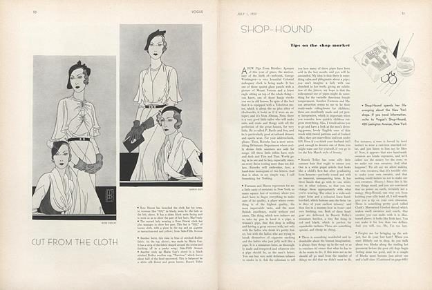 Article Preview: Shop-Hound: Tips On the Shop Market, July 1 1932 | Vogue