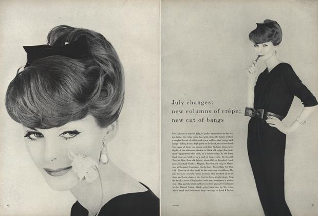 Article Preview: July Changes: New Columns of Crepe; New Cut of Bangs, July 1957 | Vogue