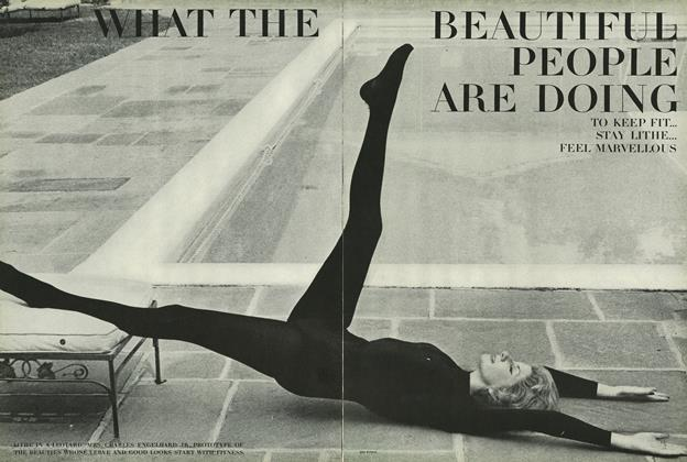 Article Preview: What the Beautiful People are Doing To Keep Fit...Stay Lithe...Feel Marvelous, February 15 1964 | Vogue