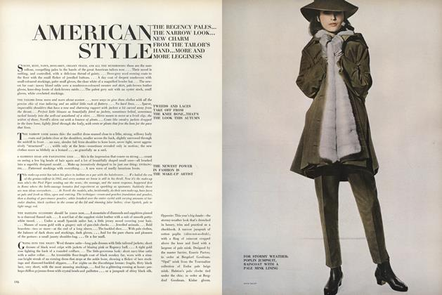 American Style. The Regency Pales...The Narrow Look...New Charm from the Tailor's Hand...More and More Legginess