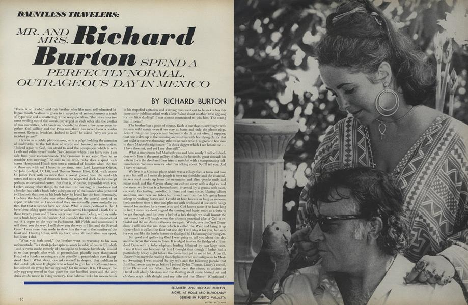 Dauntless Travelers: Mr. and Mrs. Richard Burton Spend a Perfectly Normal, Outrageous Day in Mexico