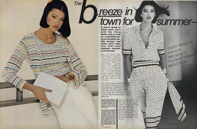 The Breeze in Town for Summer—Quick Takes on Fashion and Beauty to Start Thinking About Now