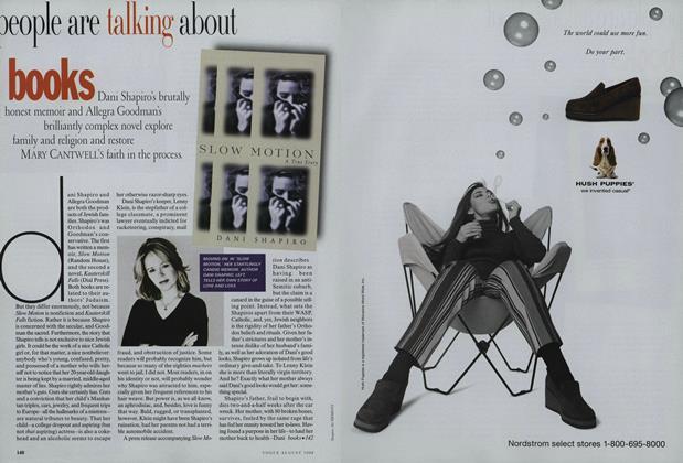 Books: Dani Shapiro's Brutally Honest Memoir and Allegra Goodman's Brilliantly Complex Novel Explore Family and Religion and Restore